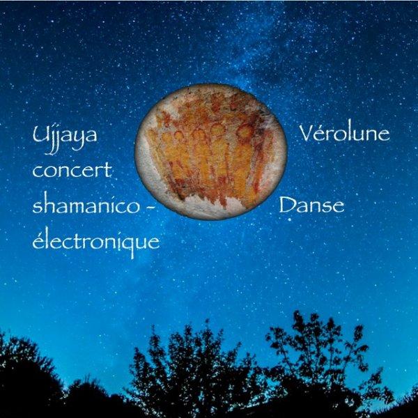 Ujjaya / Vérolune concert chamanico-électronique Samedi 24 Mars