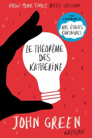 LE THÉORÈME DES KATHERINES - JOHN GREEN