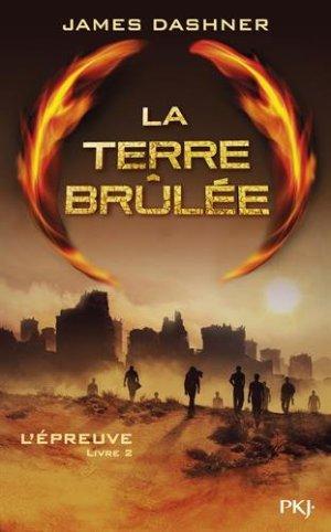 L'ÉPREUVE - LA TERRE BRULEE - JAMES DASHNER