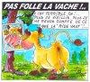 PAS FOLLE LA VACHE 610