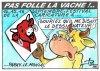 PAS FOLLE LA VACHE 626