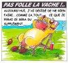 PAS FOLLE LA VACHE 668