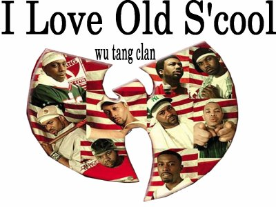 I Love Old S'cool (wu tang clan)