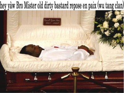 Old dirty bastard repose en paix tu restera gravé dans nos heart