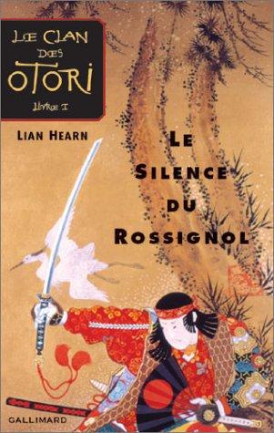 Le clan des Otori- Le silence du rossignol