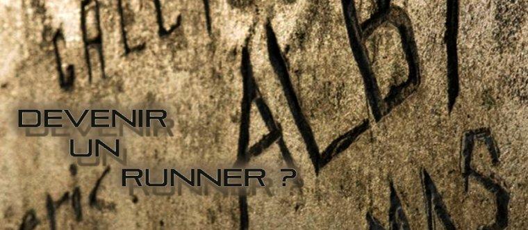 Devenir un Runner ?