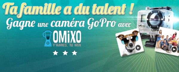 Concours Omixo: Ta famille a du talent ! Gagne une GoPro !