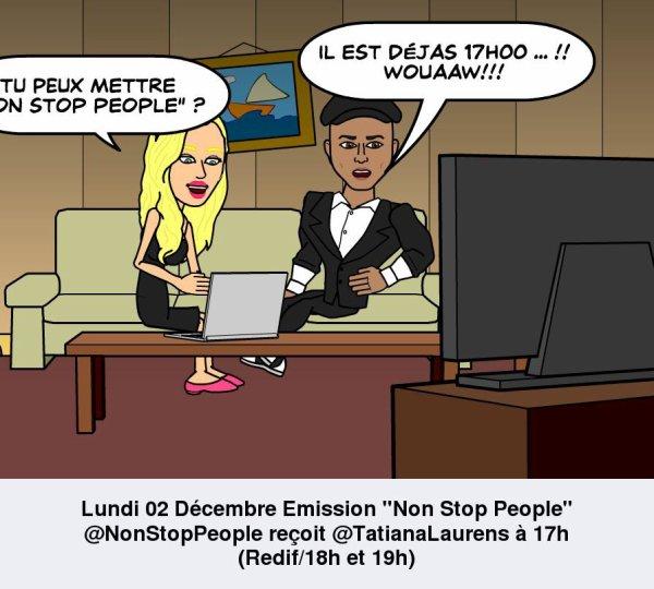 """Tatiana-Laurens Lundi 02 Décembre Émission """"Non Stop People"""""""