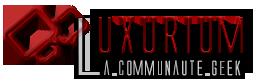 Geek attitude deviens Luxurium community !!!