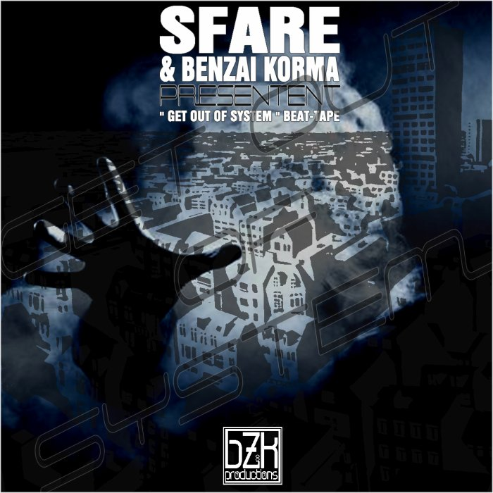 "SFARE & BENZAI KORMA "" GET OUT OF SYSTEM "" BEAT-TAPE 2014"