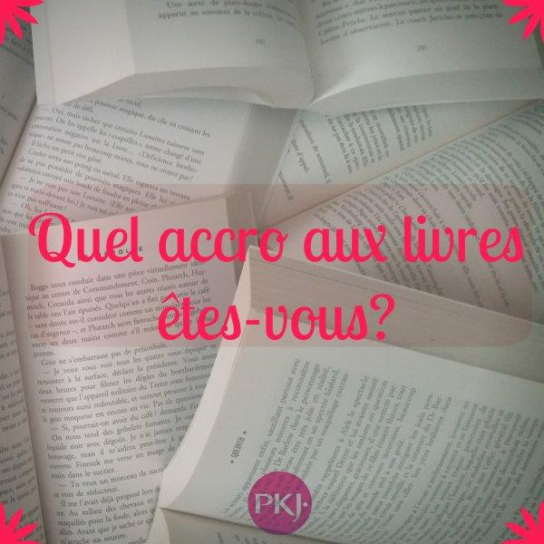 Quel accro aux livres êtes vous ?