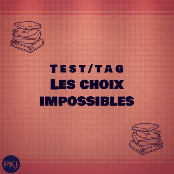 Test/Tag Les choix impossibles