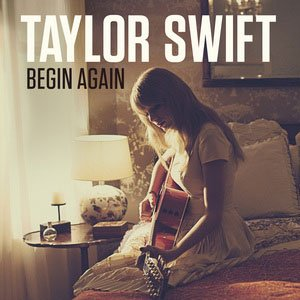 Taylor Swift - Begin Again  (2012)