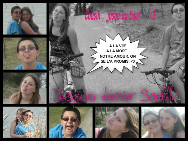 Mon Cousin ; Ma Vie.. ♥