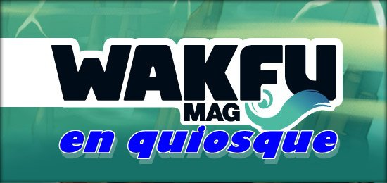 wakfu mag est en quiosque !