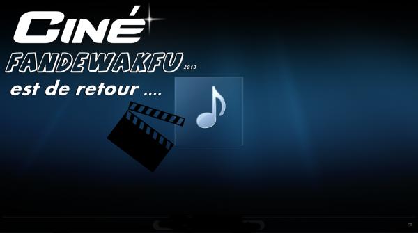Ciné Fandewakfu est de retour !!!