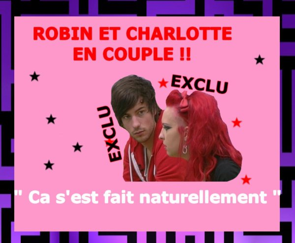 ROBIN ET CHARLOTTE EN COUPLE !!