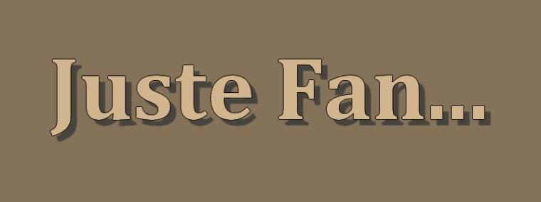 Juste Fan... ♥