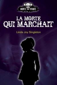 La morte qui marchait, Linda Joy Singleton [Tome 1 et 2]
