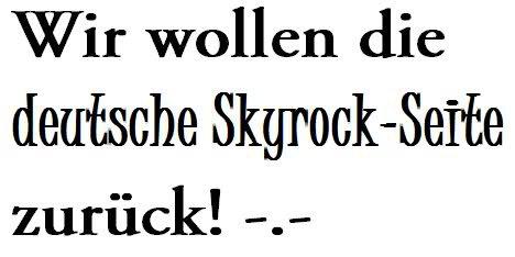Zurück mit der deutschen Skyrock Seite !!!