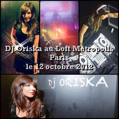 Dj ORISKA   Le LOFT (Metropolis)  Paris / 2012