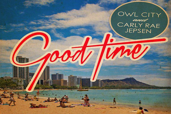 """Good Time"" Owl City ft. Carly Rae Jepsen"