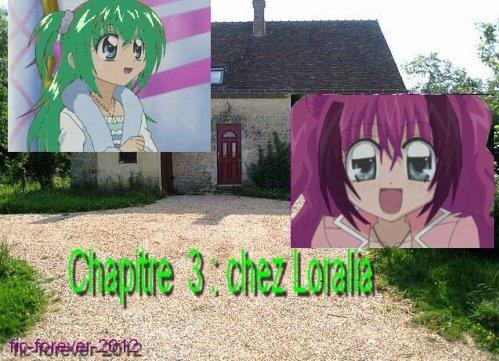 CHAPITRE 3 : Chez Loralia