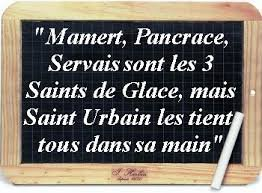 Saints de Glace du mois de mai... 11, 12 et 13 mai !