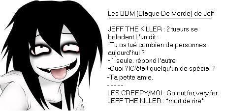 Jeff se croit drôle... -..-