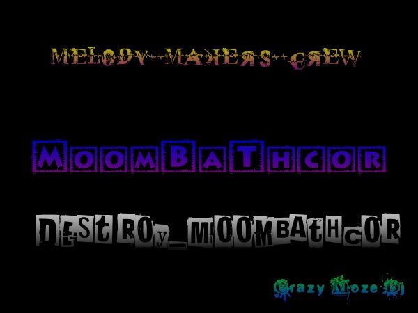 Vol 2 / Melody_Macker_Crew_Moombathcor_By_Crazµ_moze (2013)