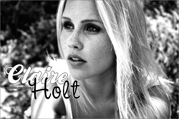 ClaireH0lt; Un des quatres premiers blogs sources sur la talentueuse Claire Rainnon Holt!