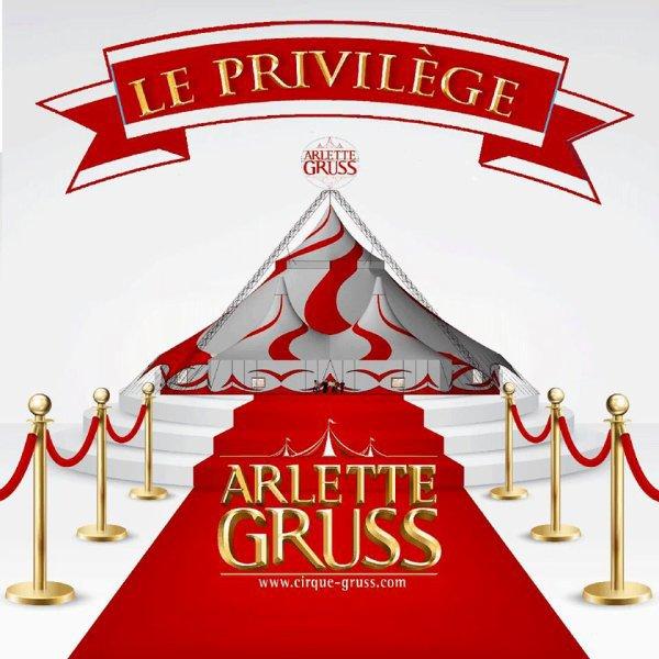 Le Privilège, le nouveau chapiteau du Cirque Arlette Gruss ...