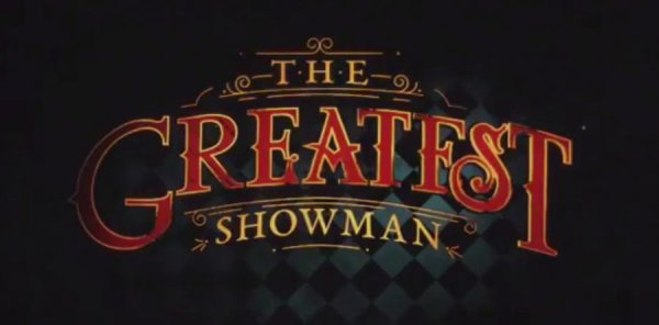 "Actuellement au  cinéma ""THE GREATEST SHOWMAN"""