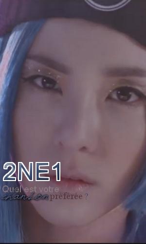 2NE1 - Quel est votre chanson préféré?
