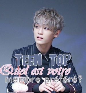 Teen Top - Quel est votre membre préféré?