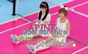 APINK - Quel est votre chanson préférée?