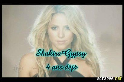 ShakiraGypsy, 4 ans Déjà !