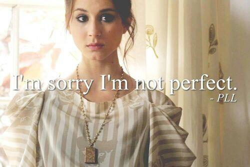 Une vrai fille n'est pas parfaite. Une fille prfaite est une fille qui n'est pas réelle.