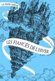 Lecture : La passe miroir (de Christelle Dabos)
