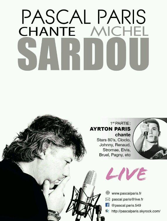 PASCAL PARIS CHANTE LIVE MICHEL SARDOU