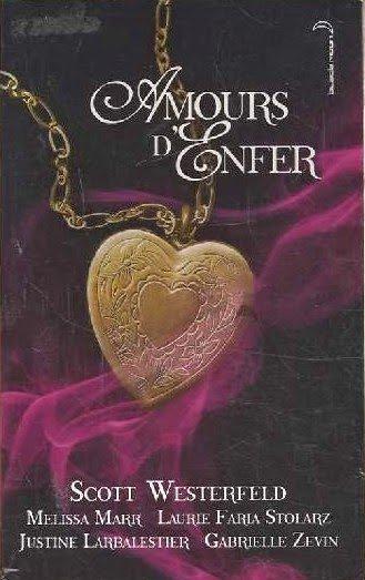 Amour d'Enfer de Scott Westerfield, Melissa Marr, Laurie Faria Stolarz, Justine Larbalestier et Gabrielle Zevin