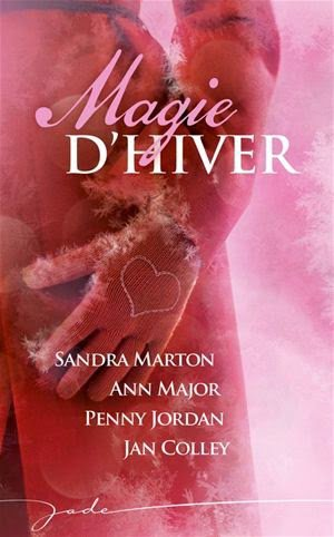 Magie d'Hiver de Sandra Marton, Ann Major, Penny Jordan, Jan Colley