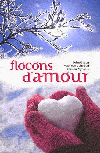 Flocon d'Amour de John Green, Maureen Johnson, Lauren Myracle ♥