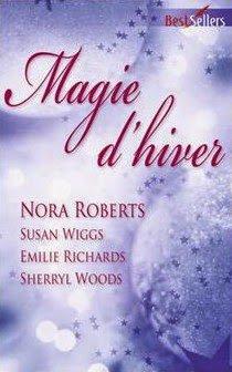 Magie d'hiver de Nora Roberts, Susan Wiggs, Emilie Richards et Sherryl Woods