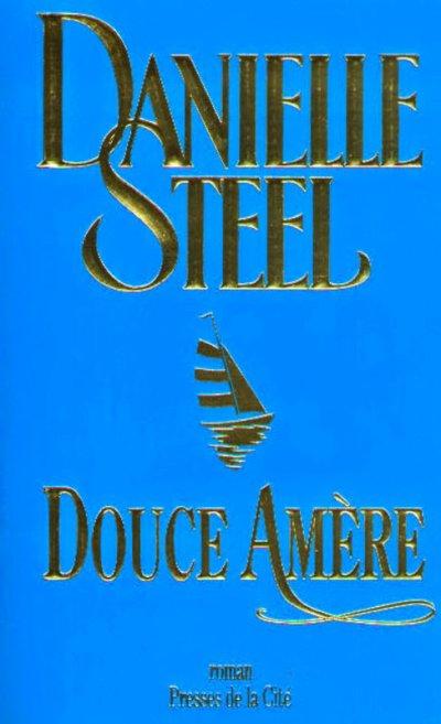 Douce amère de Danielle Steel