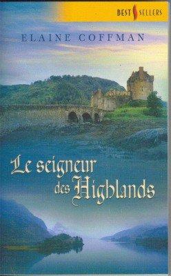 Le seigneur des Highlands de Elaine Coffman