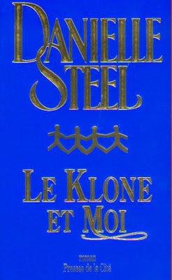 Le klone et moi de Danielle Steel