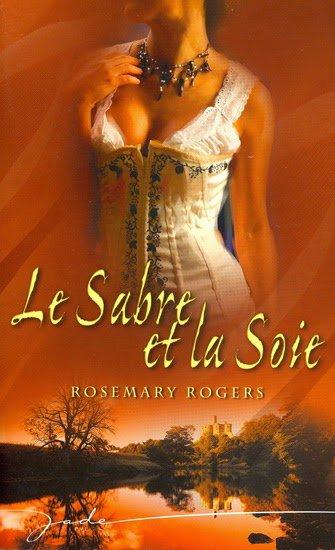 Le sabre et la soie de Rosemary Rogers
