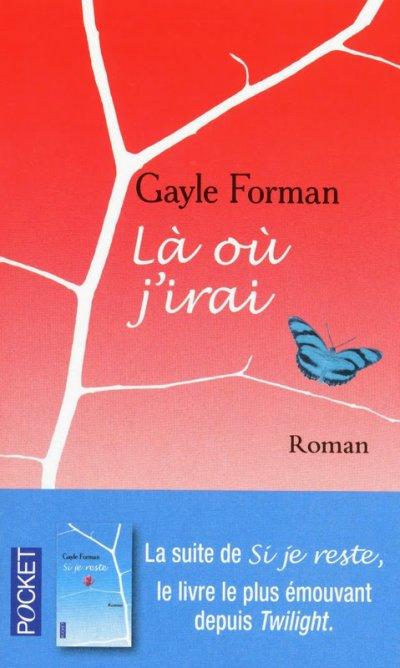 Si je reste et là ou j'irai de Gayle Forman