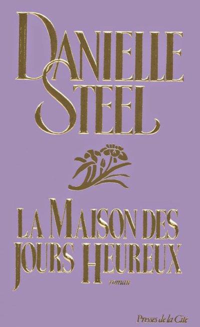 La maison des jours heureux de Danielle Steel
